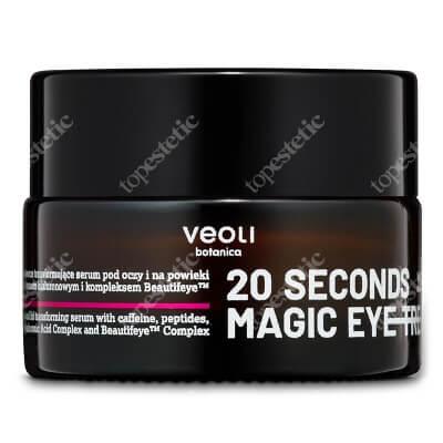 Veoli Botanica 20 Seconds Magic Eye Treatment Serum pod oczy i na powieki 15 ml